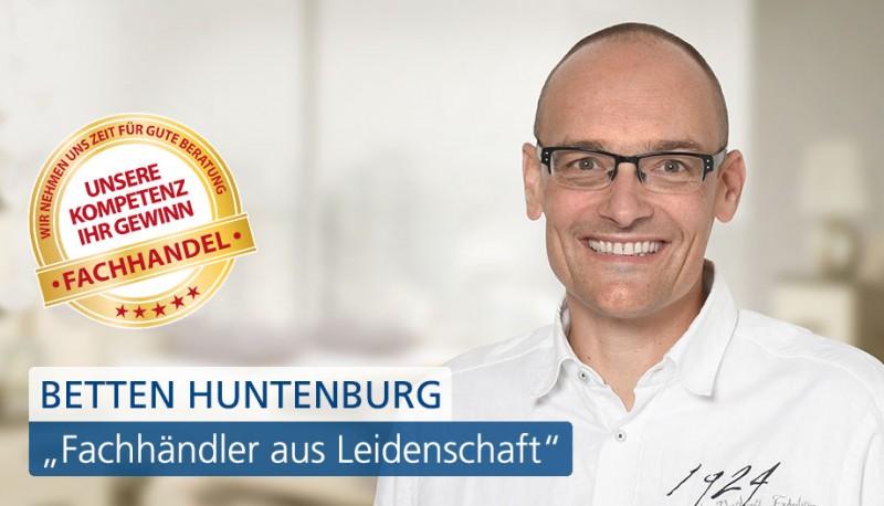 "Betten Huntenburg ist ""Fachhändler aus Leidenschaft"""